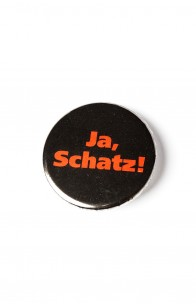 Ja, Schatz!
