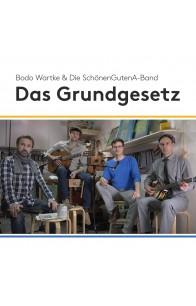 Bodo Wartke & die SchönenGutenA-Band - Das Grundgesetz