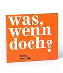 Was, wenn doch? (Studio-CD)